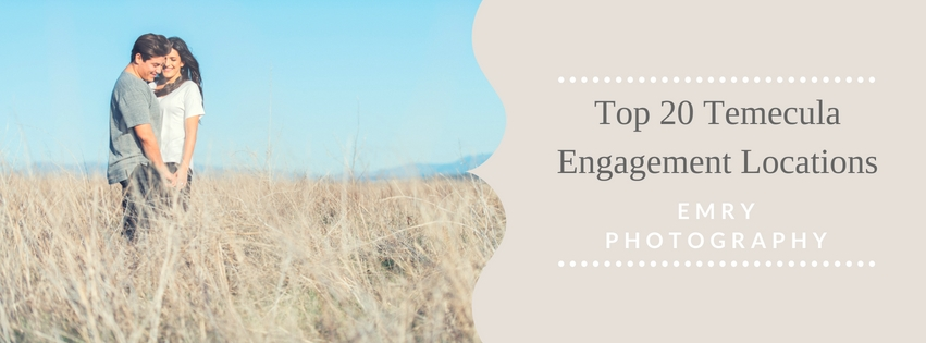 20 Of The Best Places To Take Engagement Photos In Temecula, California