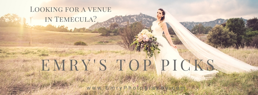 6 Of Our Favorite Wedding Venues in Temecula, CA