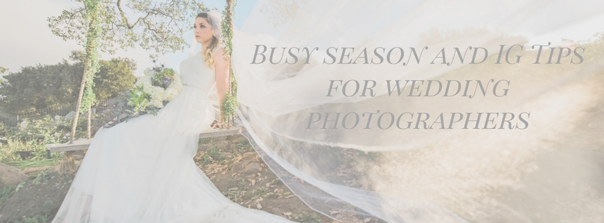 Busy Season Tips for Wedding Photographers